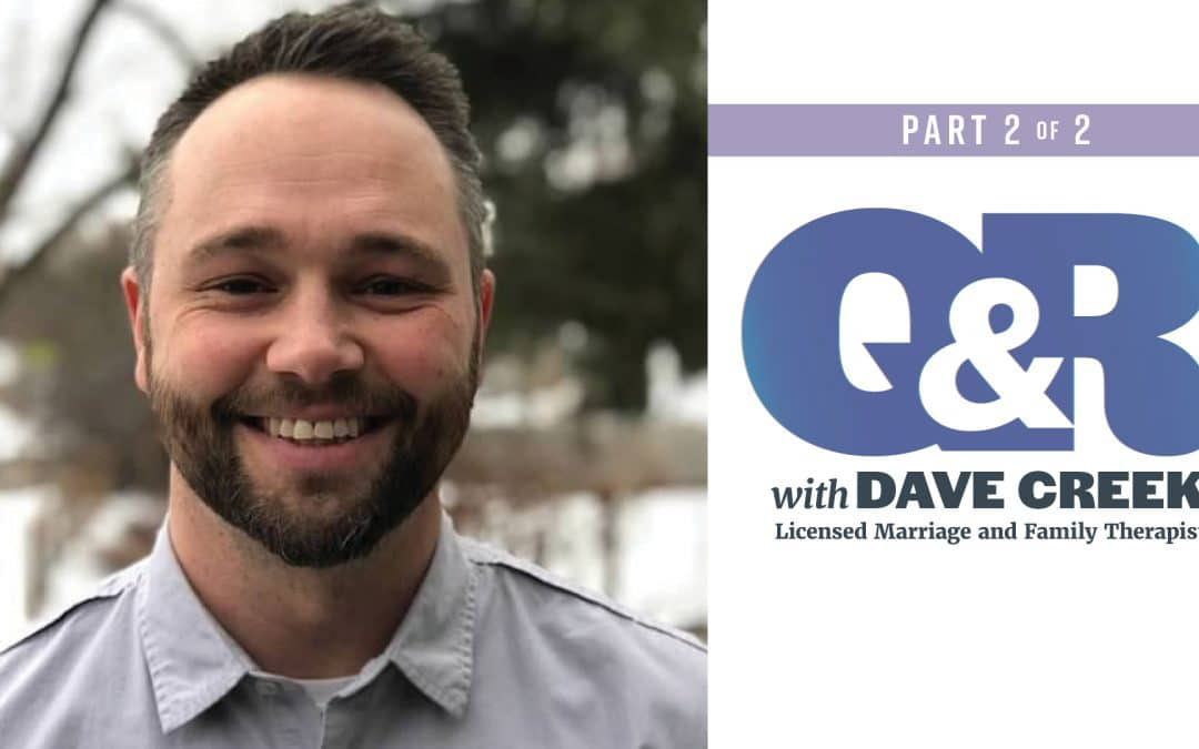 Q&R: Therapist David Creek – part 2