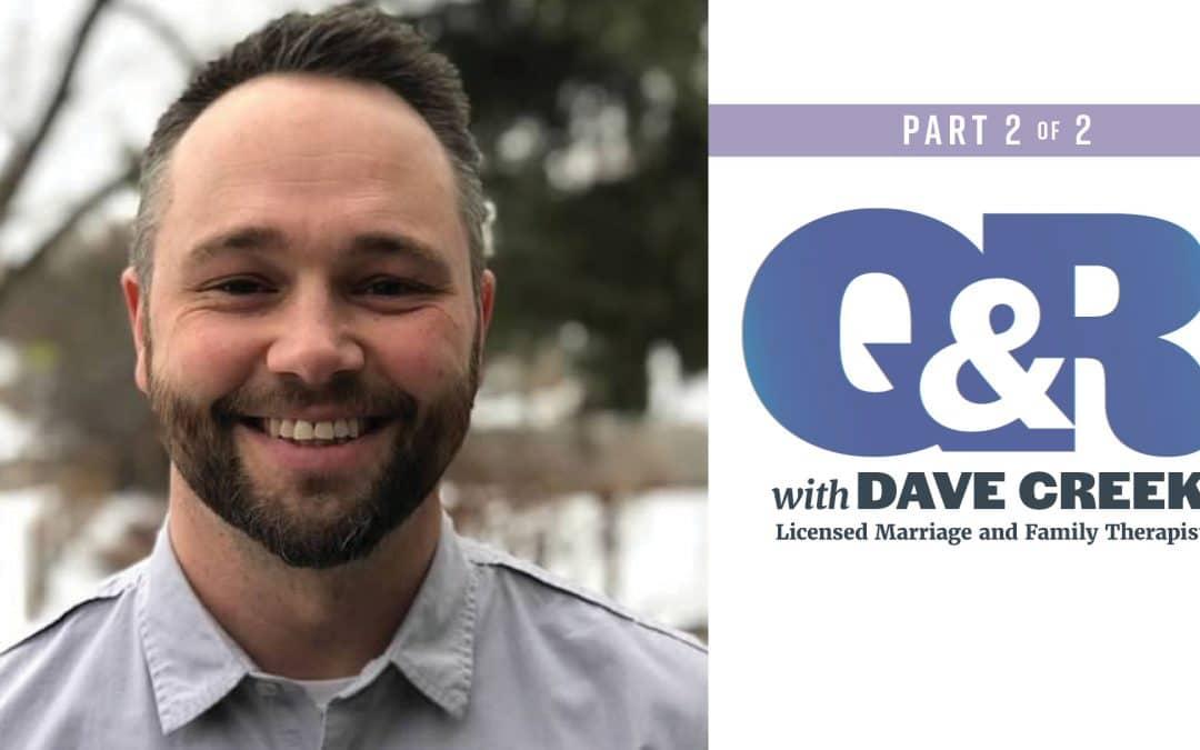 Q&R: Therapist David Creek – part 2