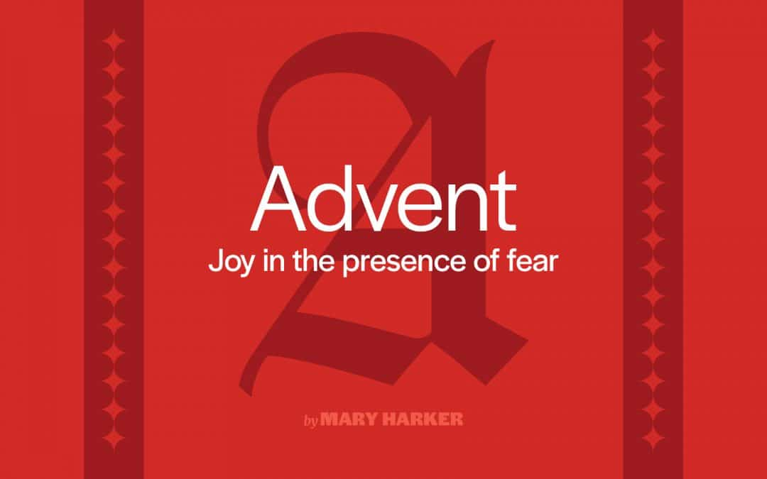 Joy in the presence of fear