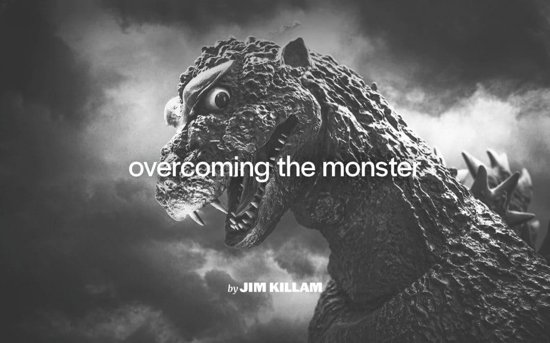 Overcoming the monster