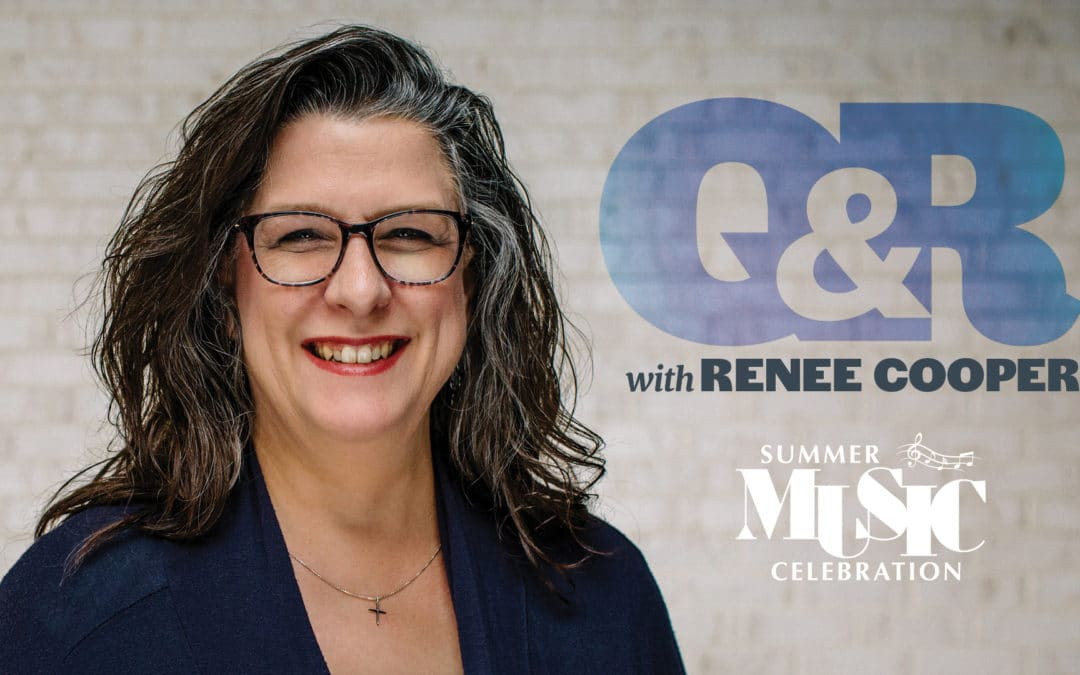 Q&R with Renee Cooper: Summer Music Celebration