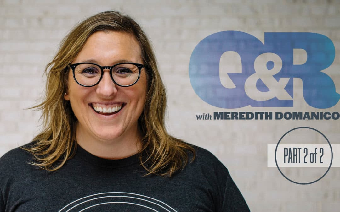 Q&R with Meredith Domanico – Part 2 of 2