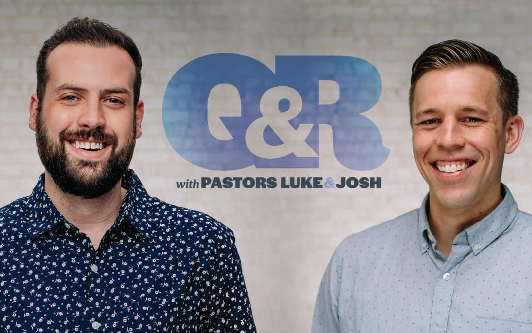 Q&R with Pastors Luke Uran & Josh Pardee
